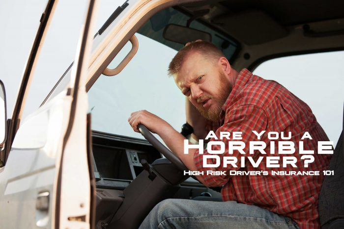 High Risk Car Insurance >> Are You A Horrible Driver High Risk Driver S Insurance 101