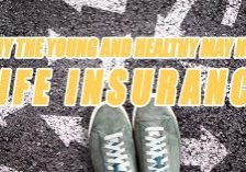 Life-Why-the-Young-and-Healthy-May-Need-Life-Insurance_