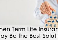 When Term Life Insurance May Be the Best Solution_